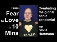 From Fear To LOVE in 10 Mins - Combating the global Panic Pandemic!