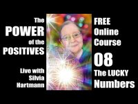 The Power Of The Positives 08 - The Lucky NUMBERS with Silvia Hartmann