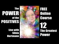 Power of the Positives Unit 12: The Greatest Power Live with Silvia Hartmann