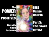 Power of the Positives 05: The Power of YES!